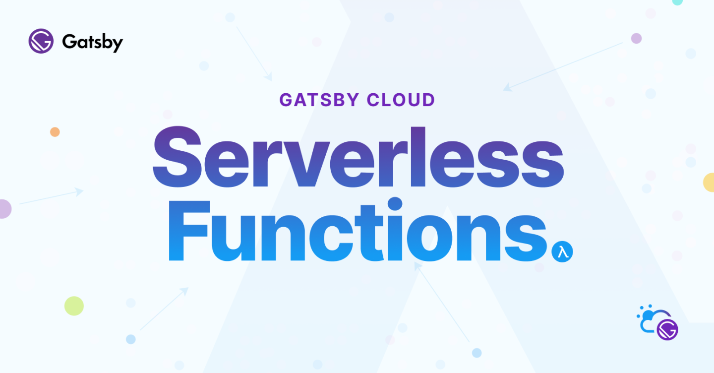 Gatsby Cloud Serverless Functions Alpha (PNG)