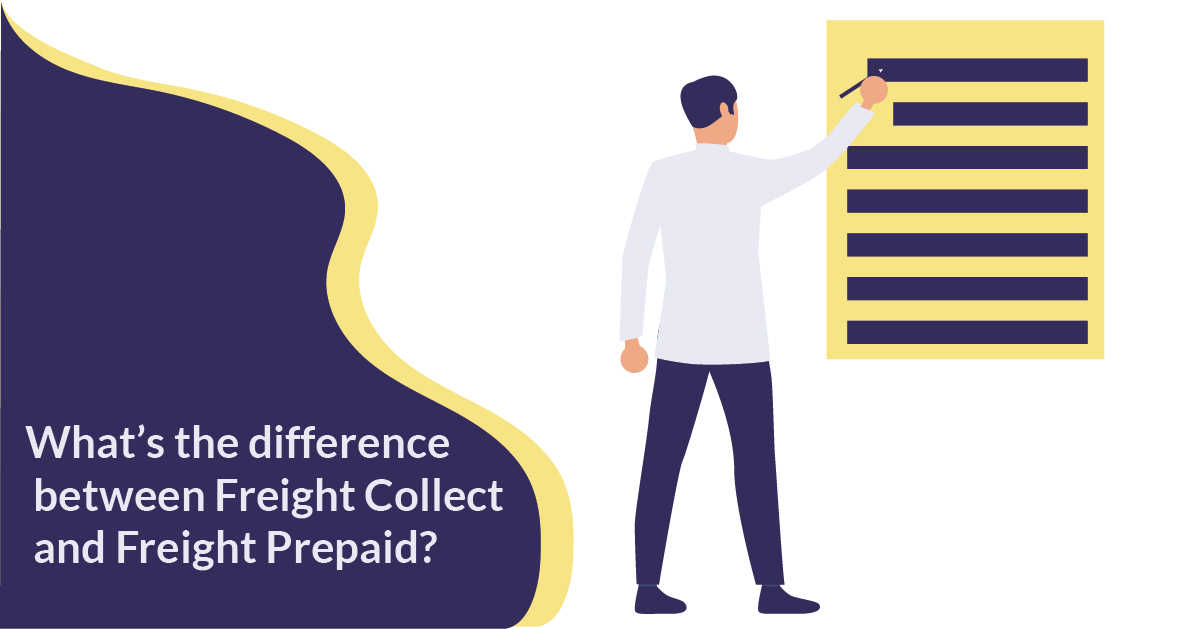 difference between Freight Collect and Freight Prepaid