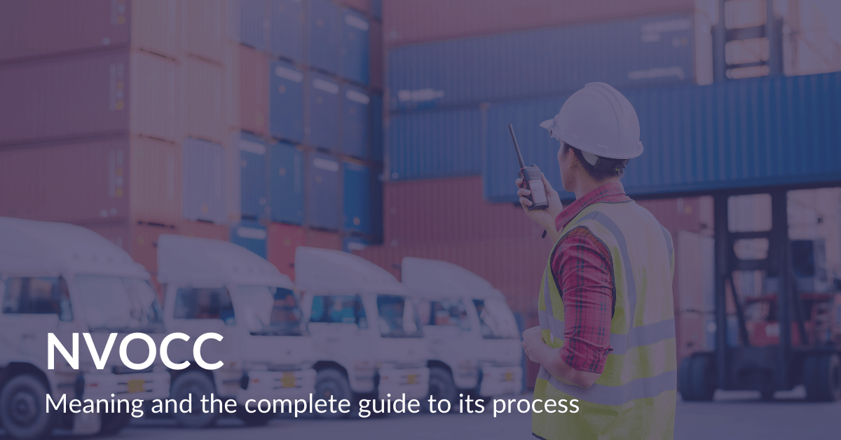 NVOCC Meaning and the complete guide to its process