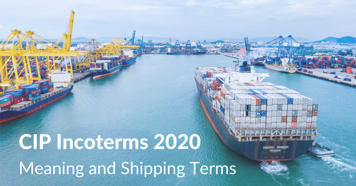 CIP Incoterms 2020 Meaning and Shipping terms