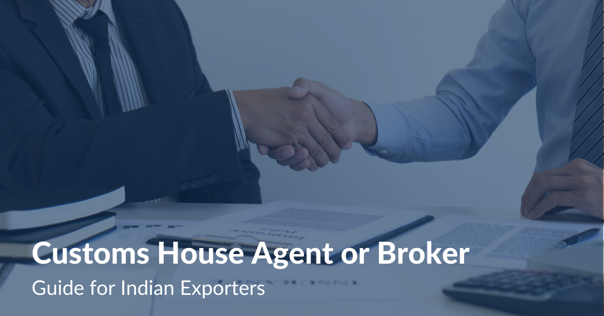 Customs House Agent or Broker Guide for Indian Exporters