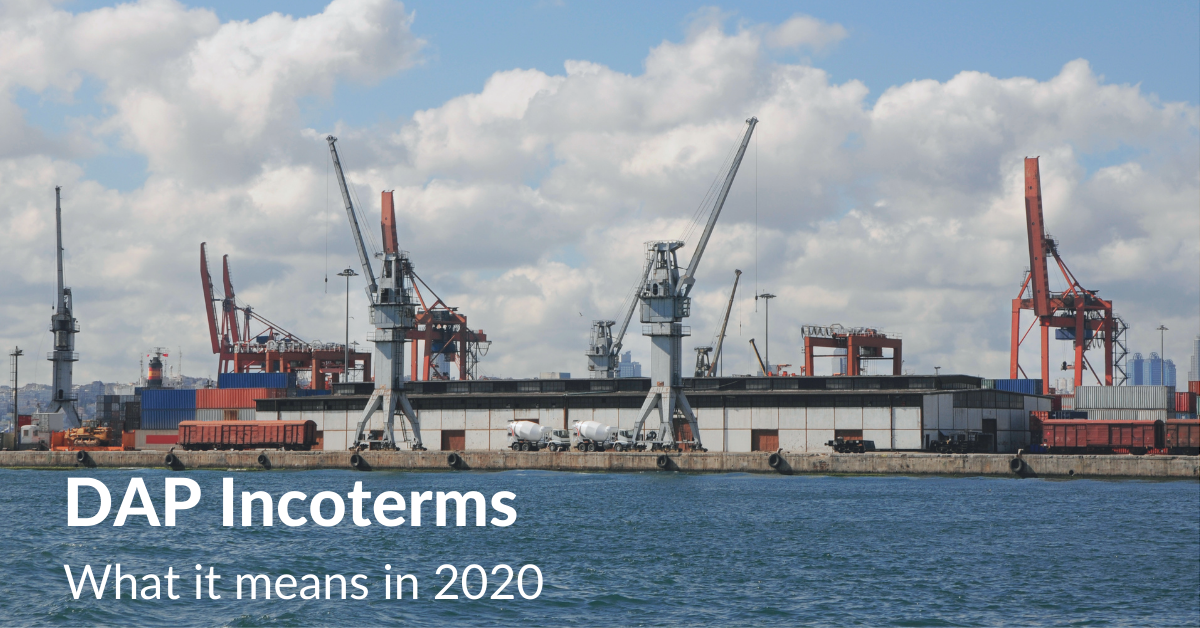 DAP Incoterms | What it means in 2020
