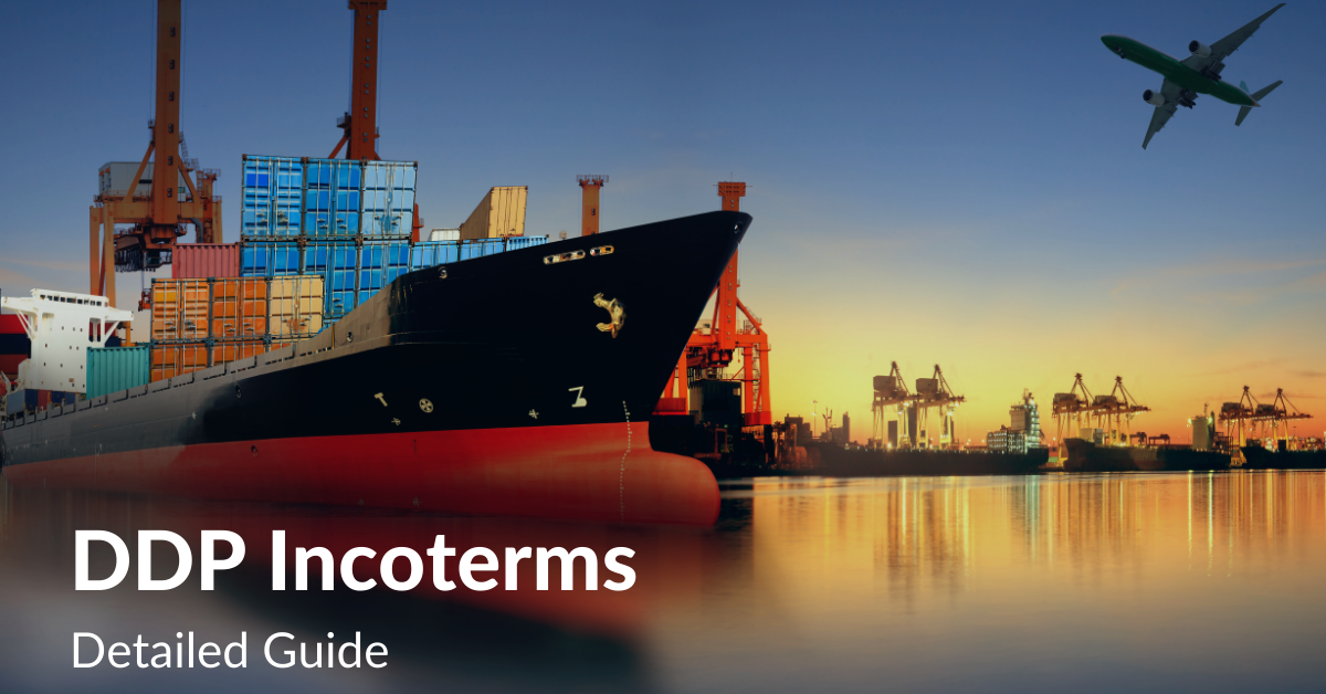 DDP Incoterms 2020 Detailed Guide