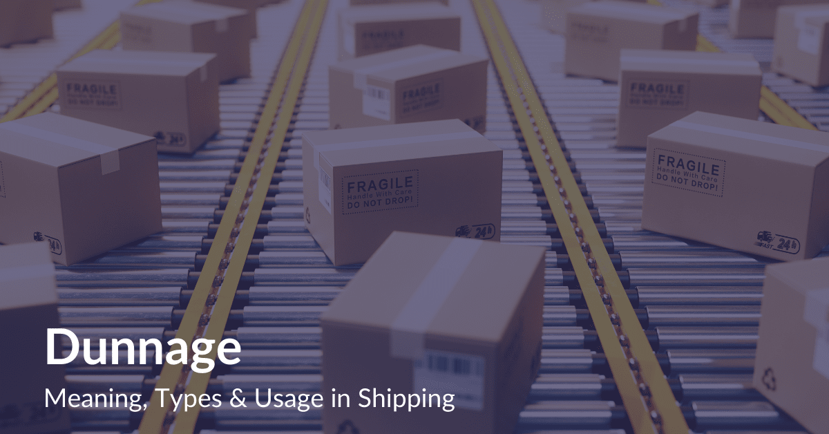Dunnage Meaning, Types & Usage in Shipping