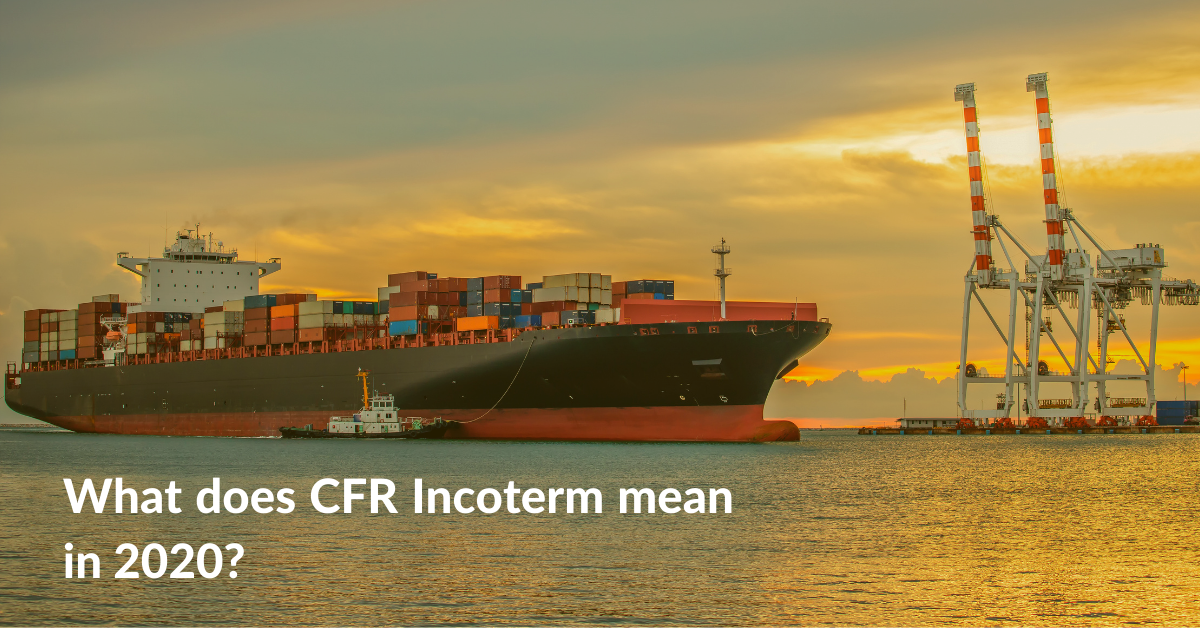 What does CFR Incoterm mean in 2020