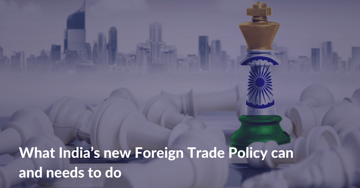 What India's new Foreign Trade Policy can and needs to do
