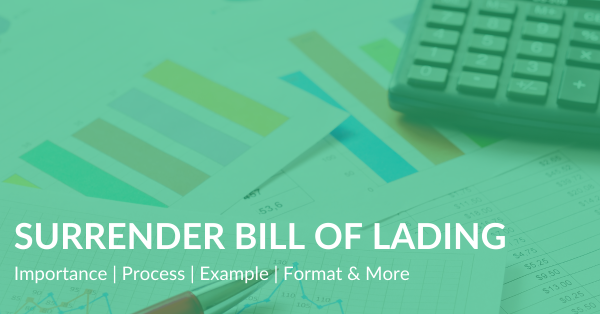 Surrender Bill of Lading (BL) Importance Process Example Format & more