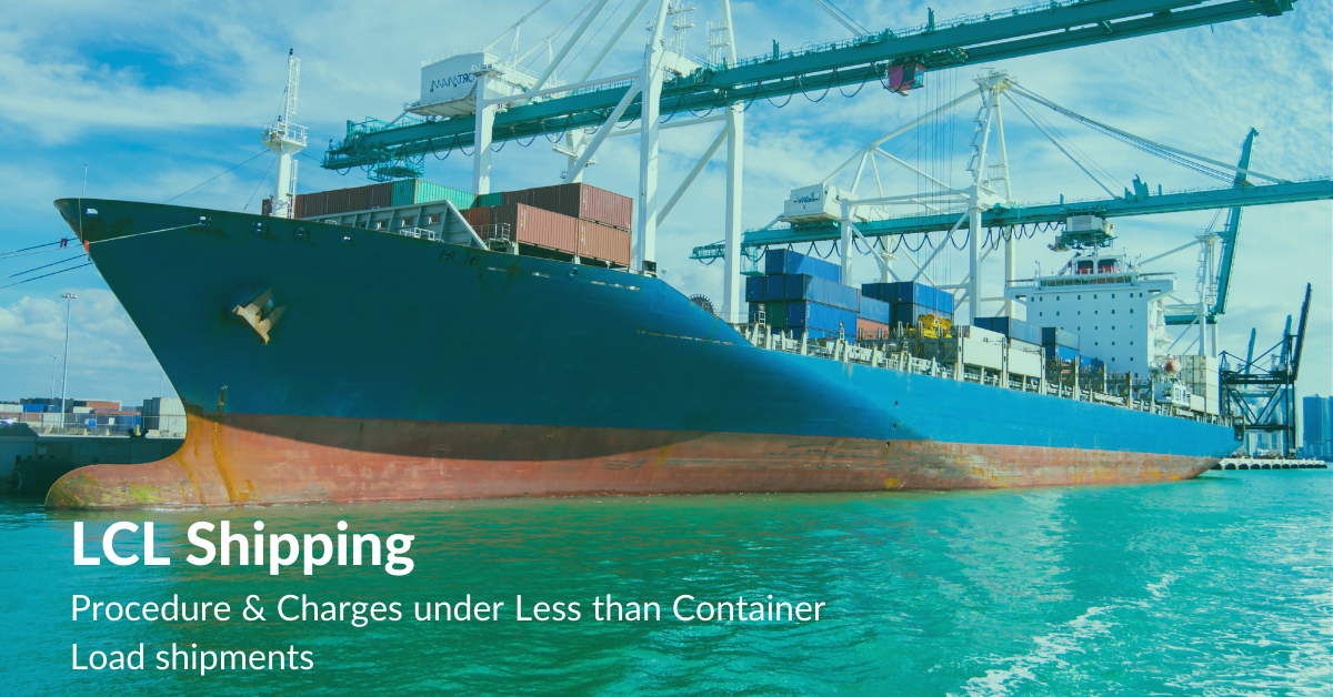 LCL Shipping Procedure & Charges under Less than Container Load shipments