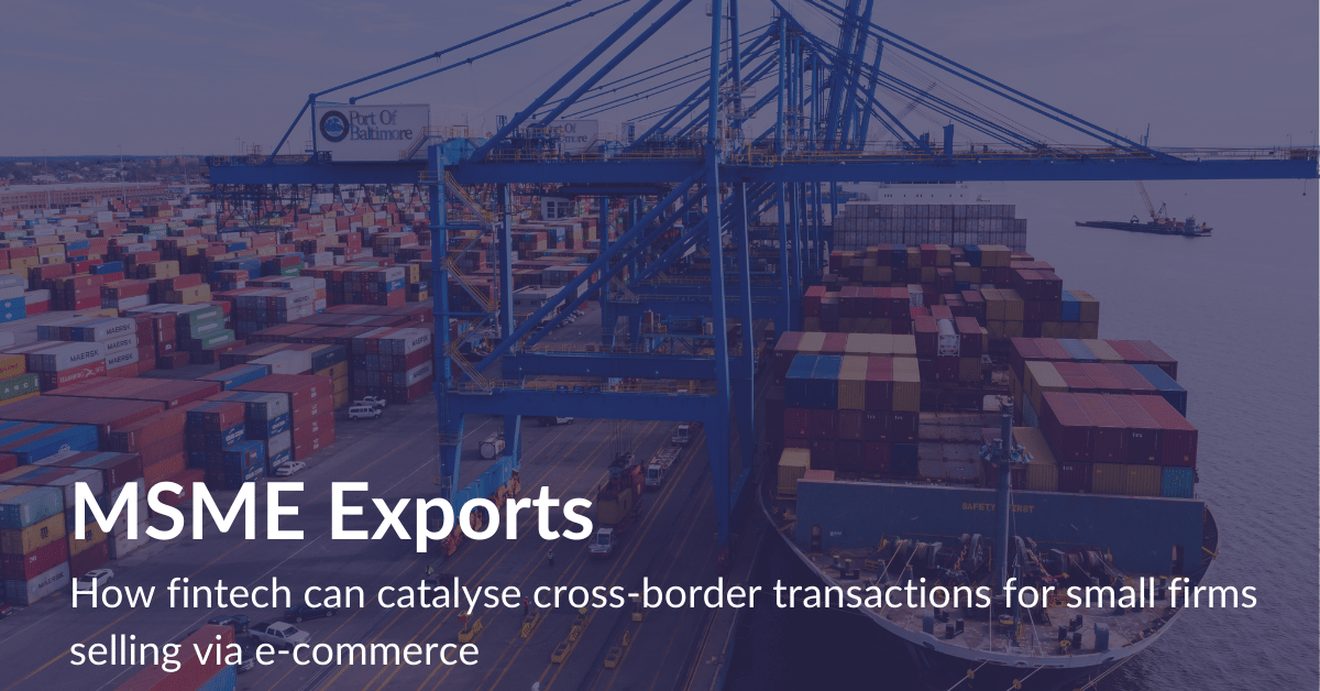 MSME exports: How fintech can catalyse cross-border transactions for small firms selling via e-commerce