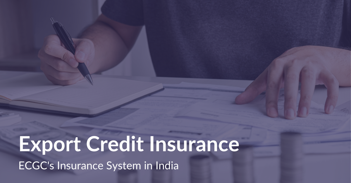 Export Credit Insurance | ECGC's Insurance System in India