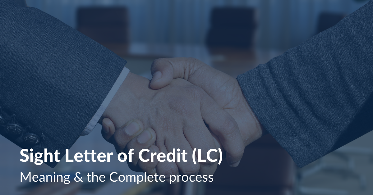 Sight Letter of Credit (LC) Meaning & the Complete process