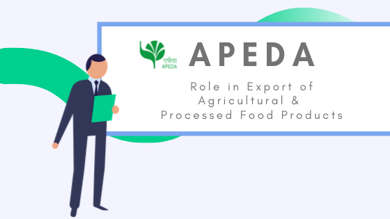 APEDA - Role in Export of Agricultural & Processed Food Products