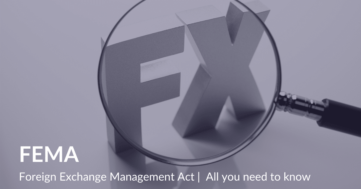 Foreign Exchange Management (FEMA) Act Meaning, Regulation & more