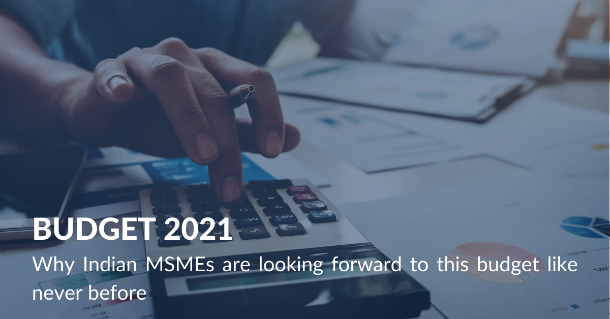Budget 2021 Why Indian MSMEs are looking forward to this budget like never before