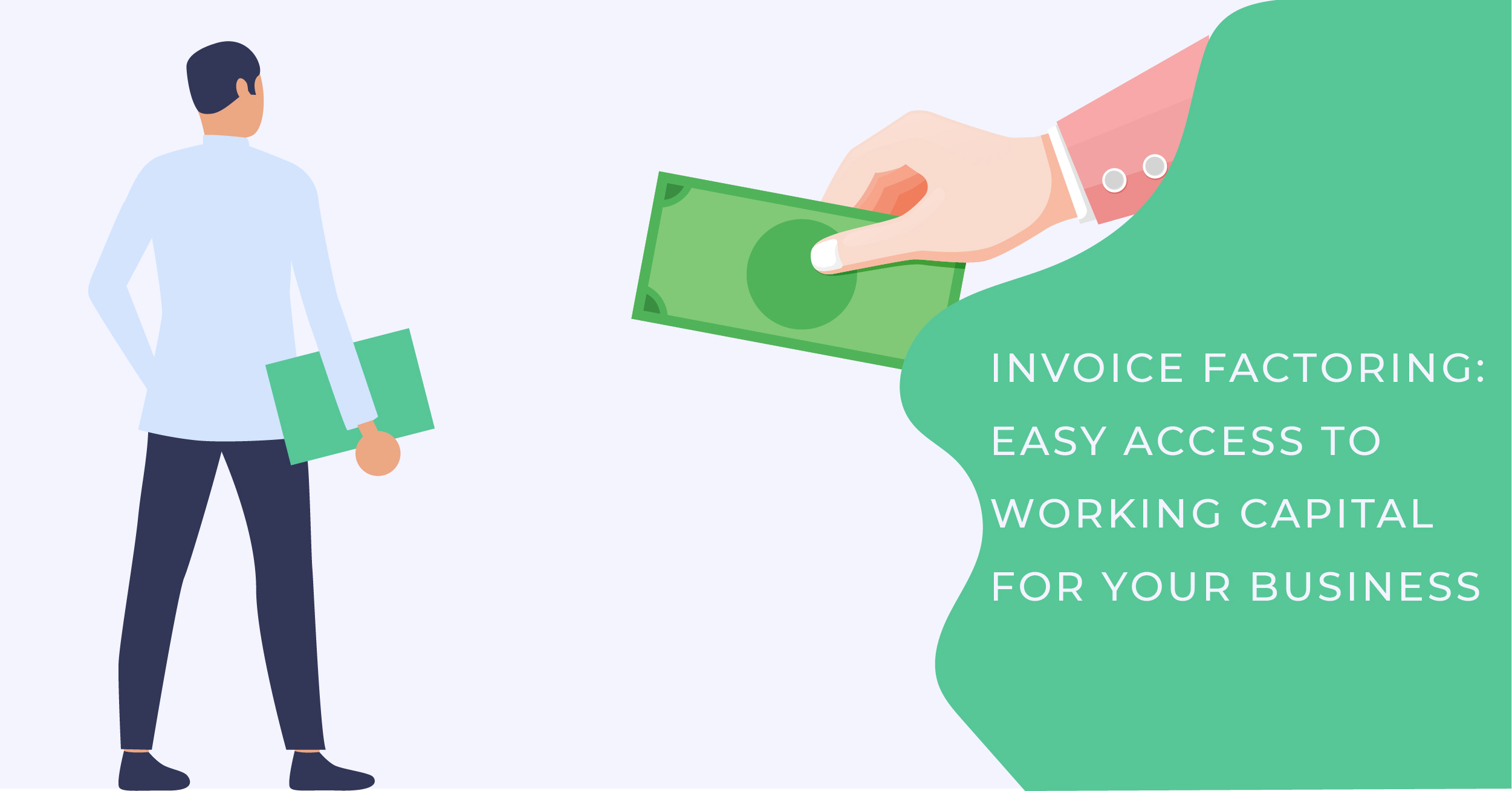 Invoice Factoring: Easy Access to Working Capital for your Business