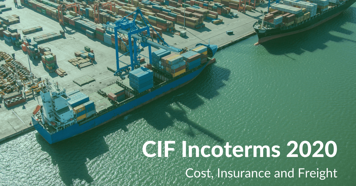 CIF Incoterms 2020 Cost, Insurance and Freight