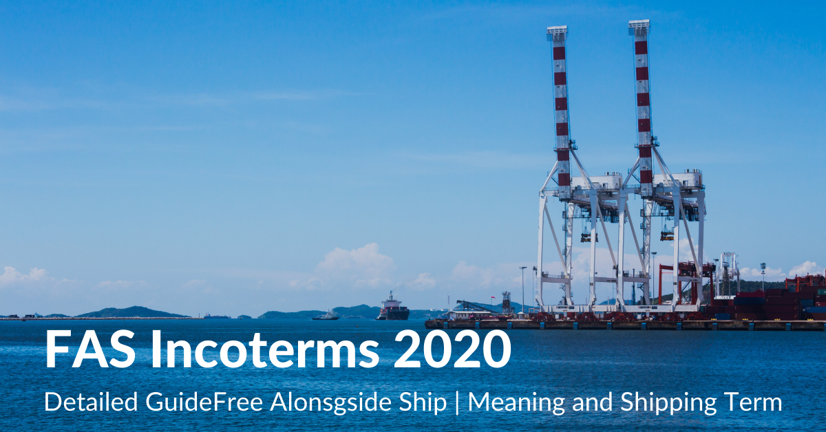 FAS Incoterms 2020 Free Alongside Ship Meaning and Shipping term
