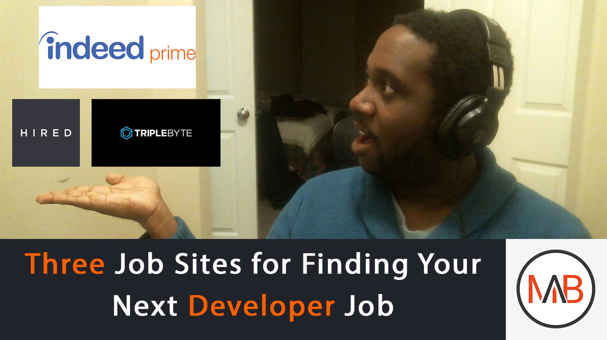Three Job Sites for Finding Your Next Developer Job | Malik Browne