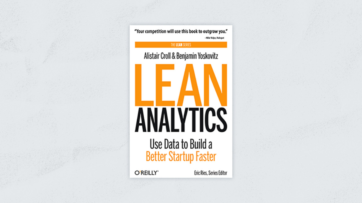 Best Product Analytics Books | Lean Analytics: Use Data to Build a Better Startup Faster