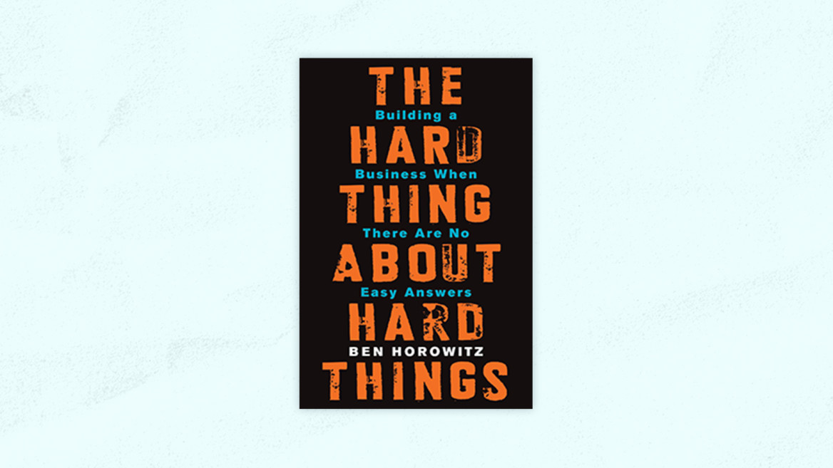 Best Product Management Books | The Hard Thing aobut Hard Things: Building a Business When There Are No Easy Answers