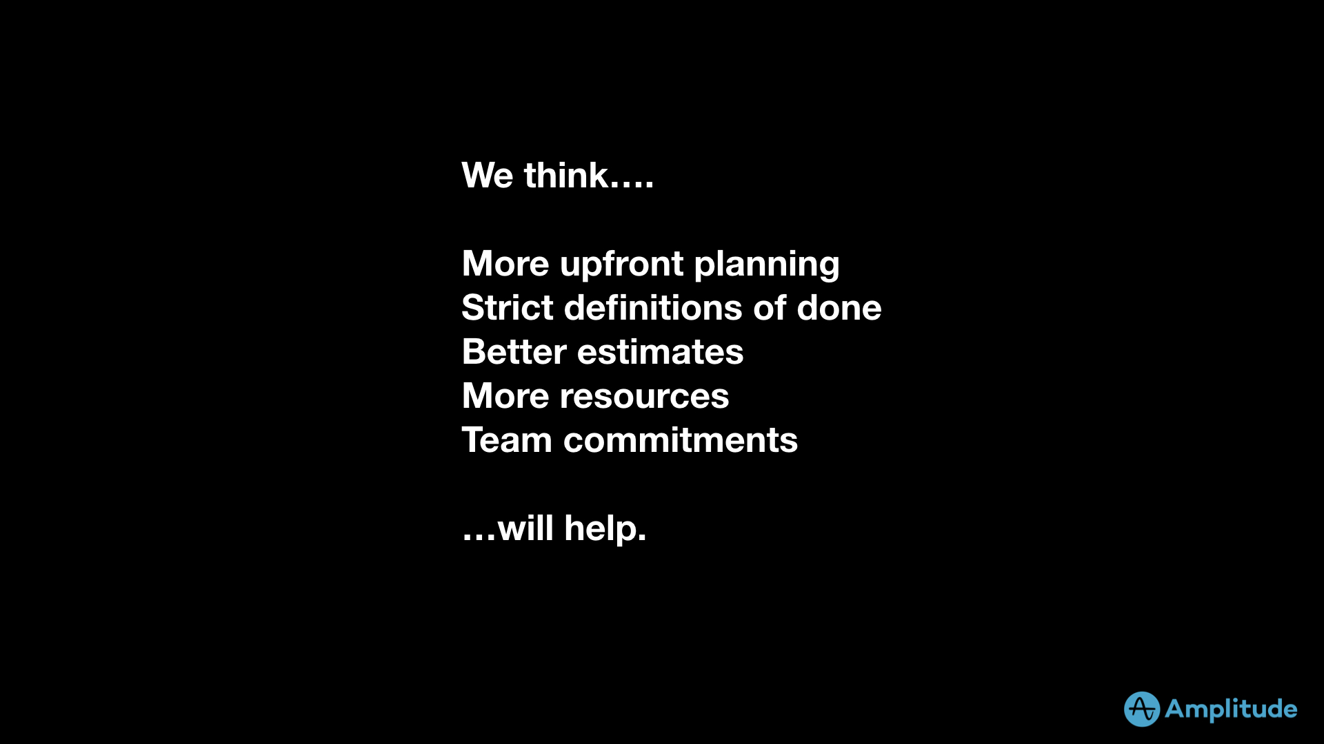 what-we-think-helps-product-team