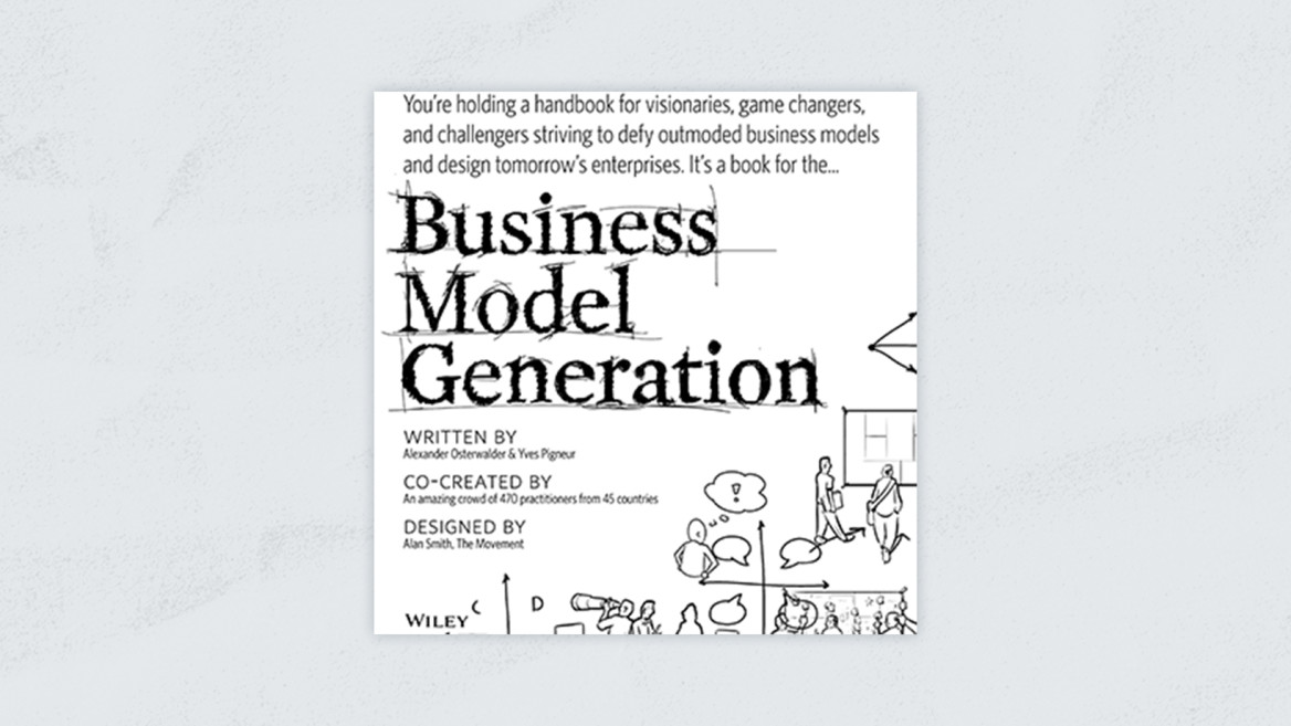 Best Product Management Books | Business Model Generation: A Handbook for Visionaries, Game Changers, and Challengers