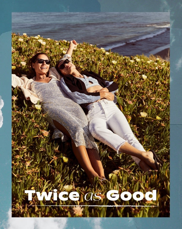 TWICE AS GOOD:  One summer nuuly, shared by two sisters.