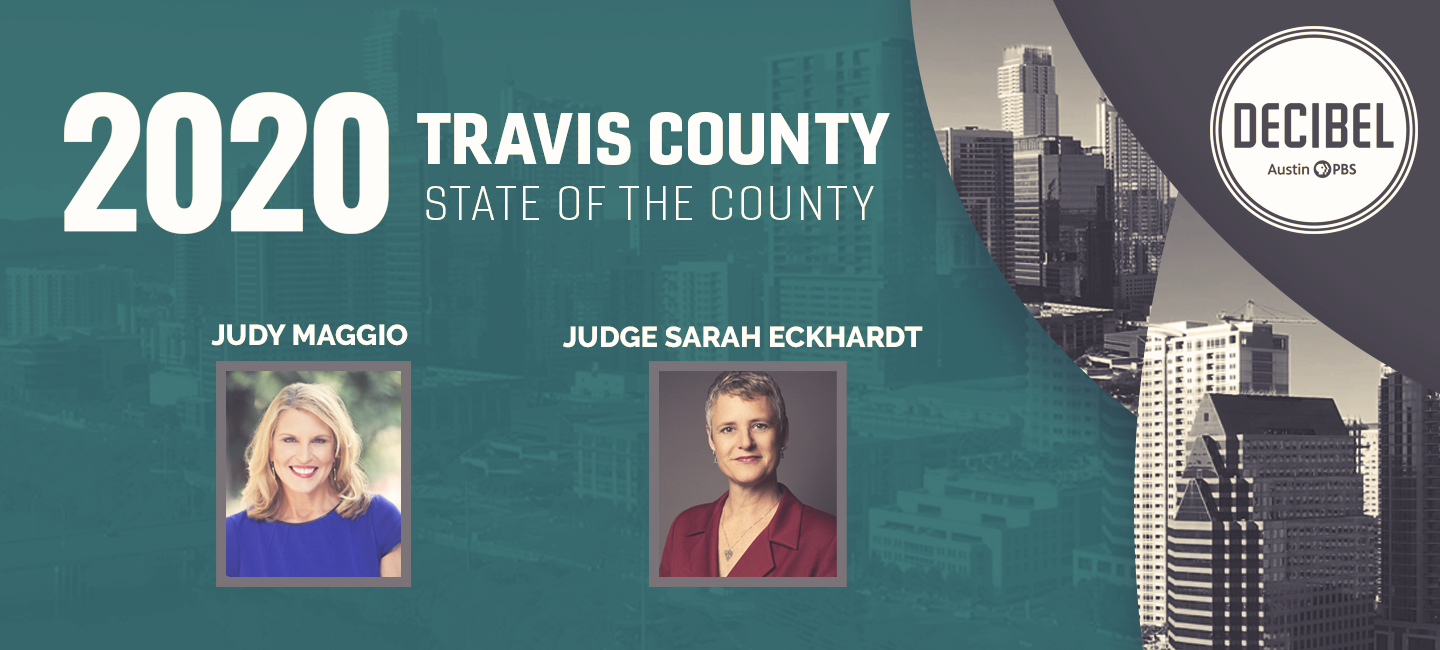 This year's State of the County conversation with Decibel's Judy Maggio and Travis Co. Judge Sarah Eckhardt.