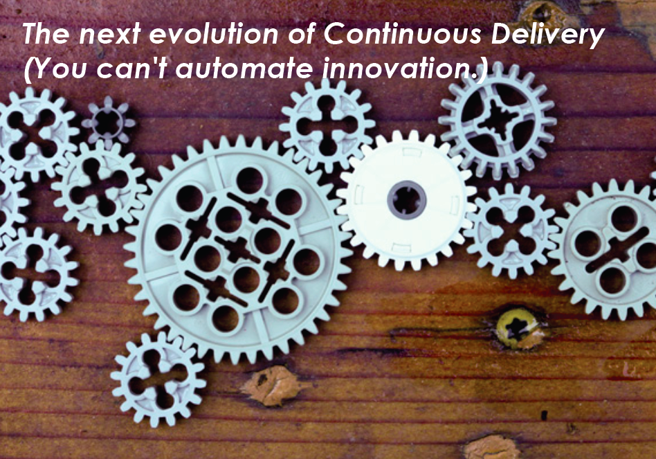 automating innovation with continuous delivery