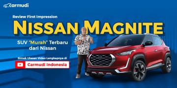 Review First Impression Nissan Magnite Carmudi Indonesia