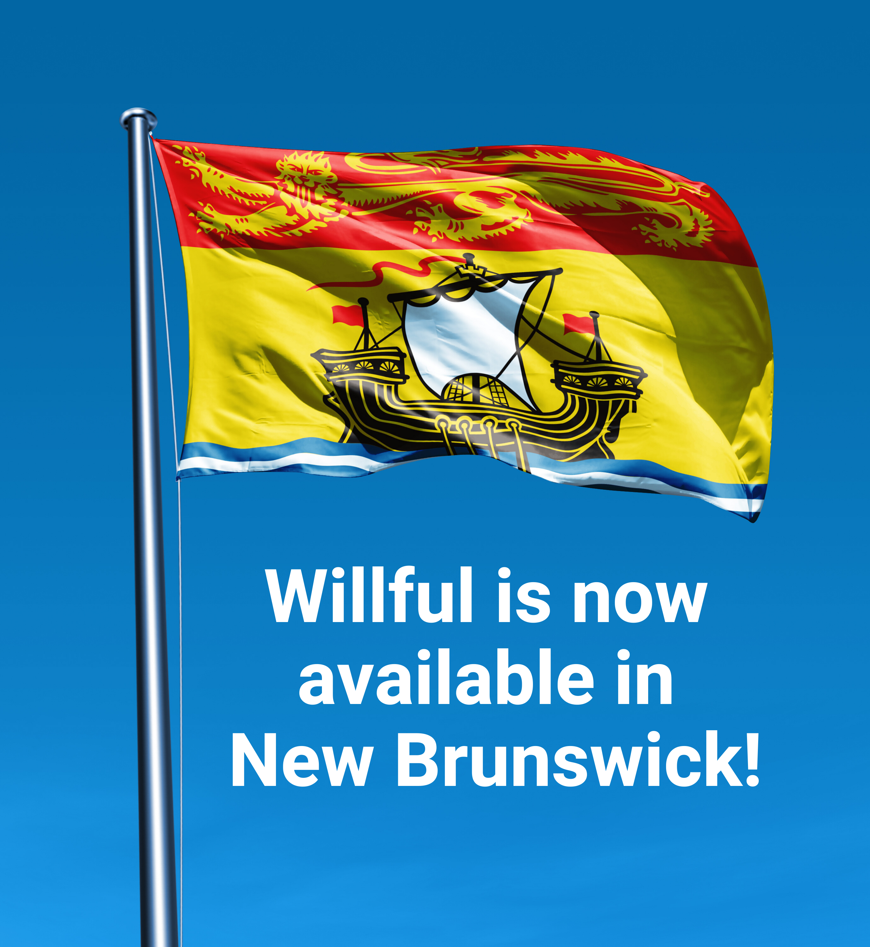 Willful is now available in New Brunswick!