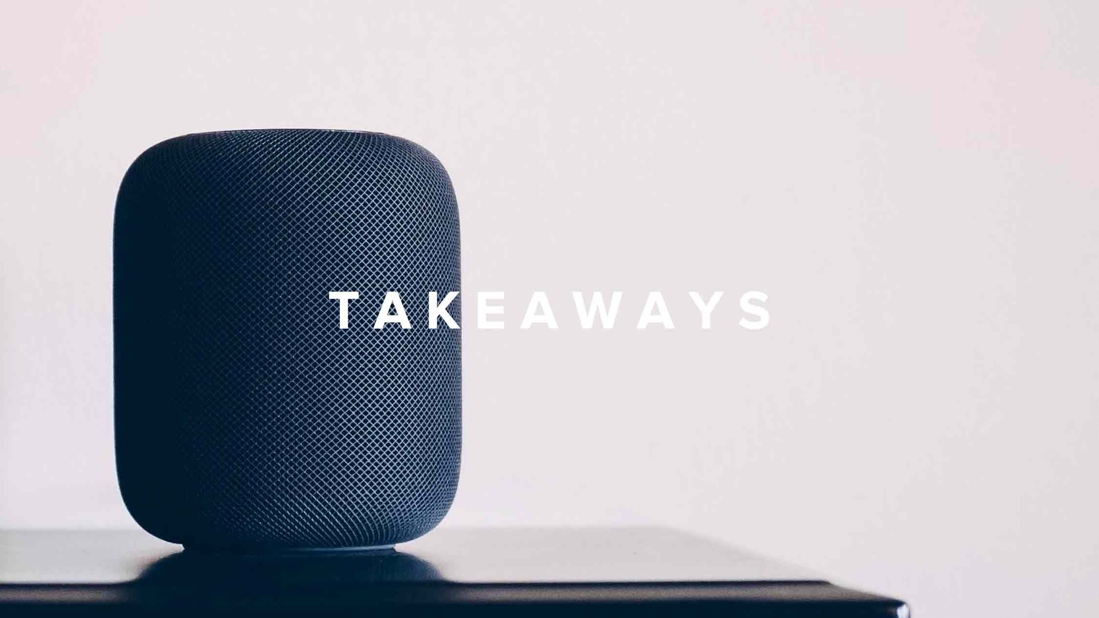 """Takeaways"" written atop an Apple HomePod."