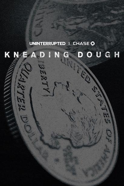Kneading Dough - Maverick Carter