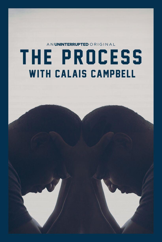 The Process With Calais Campbell - Calais Campbell