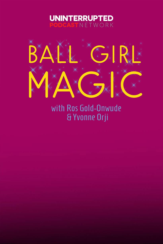 Ball Girl Magic Podcast - Ros Gold-Onwude & Yvonne Orji