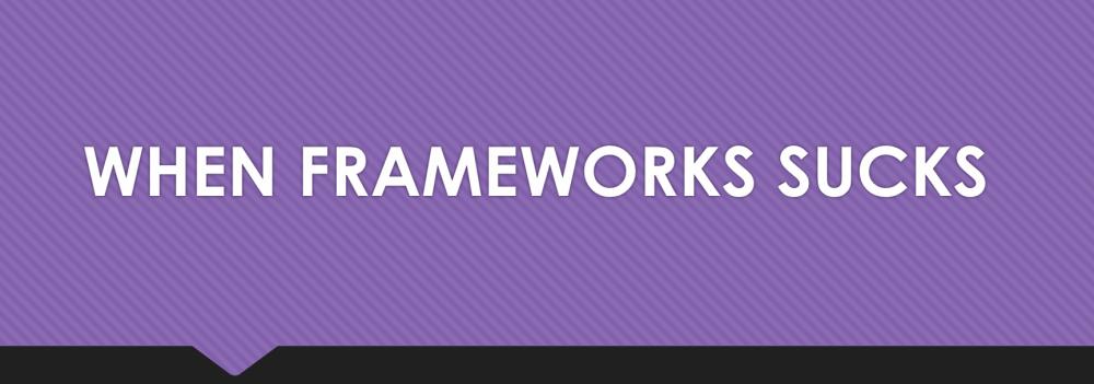 When PHP Frameworks Suck