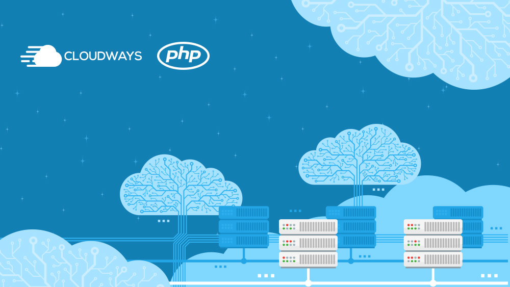 Why Cloudways is the Perfect Managed Hosting for PHP Applications