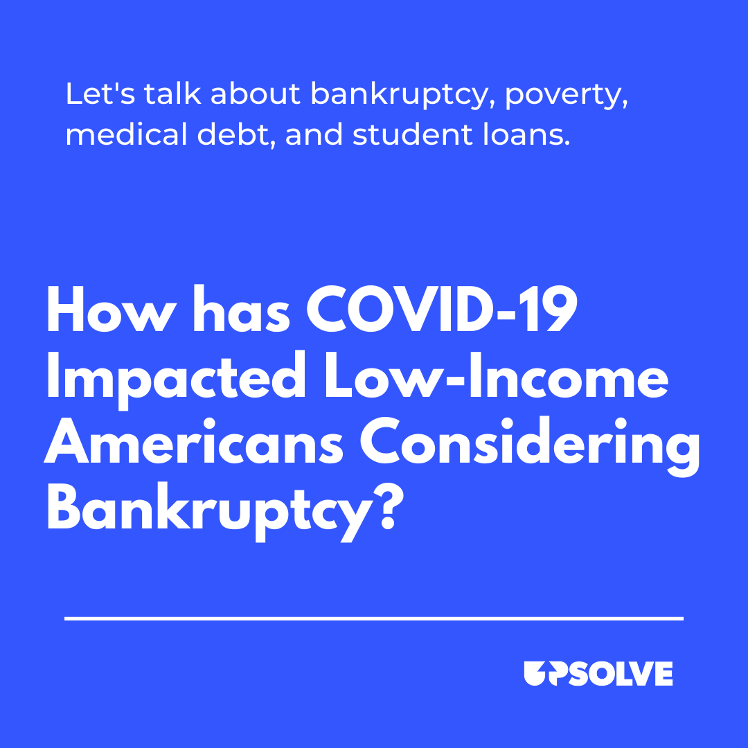 How has COVID-19 Impacted Low-Income Americans Considering Bankruptcy?