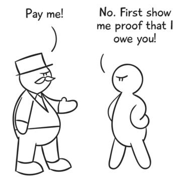 Creditor demanding payment, person demanding proof first.