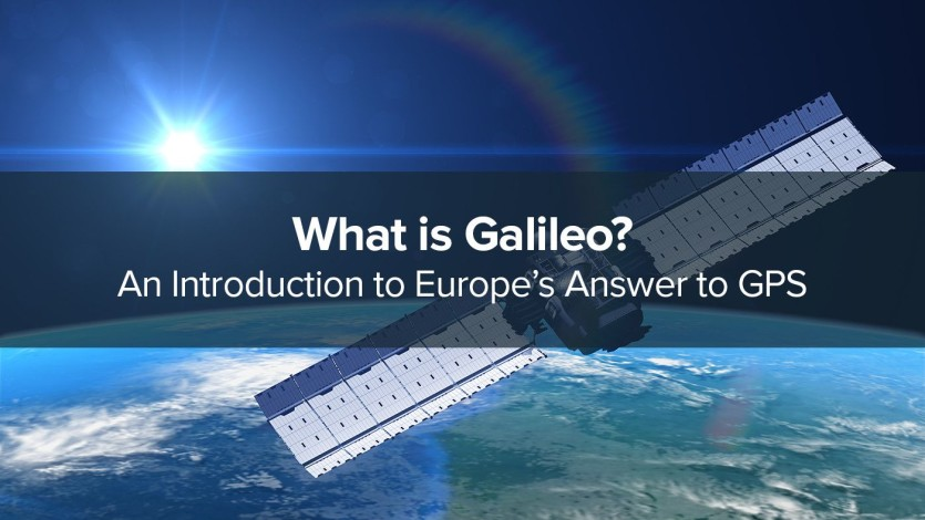 What is Galileo? An Introduction to Europe's Answer to GPS