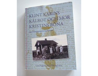 Klint Karins kålrot och Mor Kristins böna av Lena Nygårds och Matti Wiking Leino.