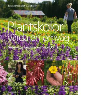 Plantskolor värda en omväg: Gröna tips, favoriter och växtporträtt.