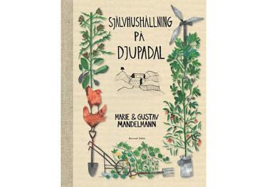 Självhushållning på Djupadal av Marie och Gustav Mandelmann