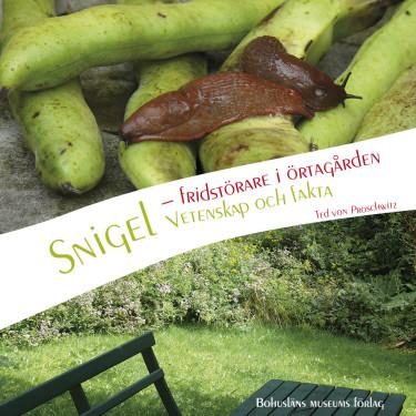 Snigel − fridstörare i örtagården, av Ted von Proschwitz berättar allt du behöver veta om sniglar.