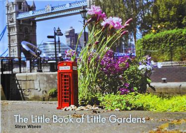 The Little Book of Little Gardens med text och bilder av Steve Wheen.