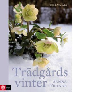 Trädgårdsvinter av Sanna Töringe med underbara bilder av Eva Lie.