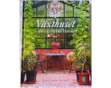 Växthuset - det lustfyllda rummet Foto: Sylvia Svensson