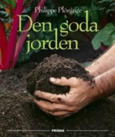 Philippe Plöninges matnyttiga bok om den goda jorden.