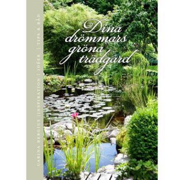 Dina drömmars gröna trädgård av Carina Bergius.