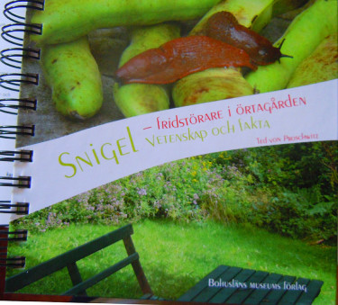 Snigelboken av Ted von Proschwitz Foto: Sylvia Svensson